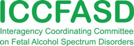 ICCFASD Interagency Coordinating Committee on Fetal Alcohol Spectrum Disorders