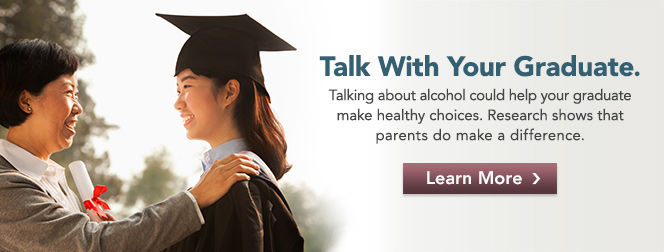 Parents talk with your grads about alcohol