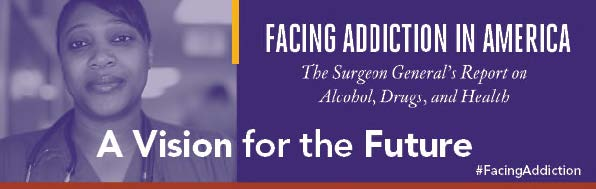 Surgeon General report on FACING ADDICTION
