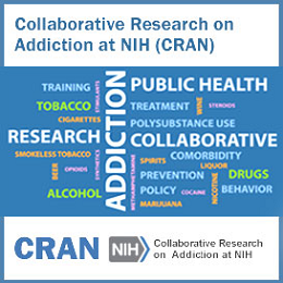 Collaborative Research on Addiction at NIH (CRAN)