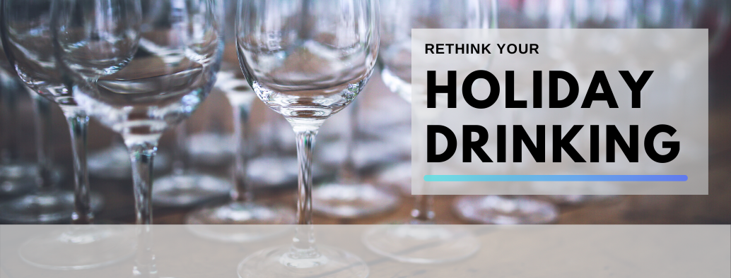 Rethink your Holiday Drinking
