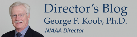 Director's Blog George F. Koob, Ph.D.