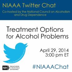 NIAAA Twitter Chat cohosted with N.C.A.D.D. on Treatment Options for Alcohol Problems, Tuesday, April 29 at 3 p.m. ET