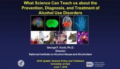 """""""What Science Can Teach Us About Prevention/Diagnosis/Treatment of AUD"""""""